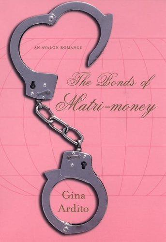 Bonds of Matri-money, The by Gina Ardito