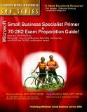 Microsoft Small Business Specialist Primer & 70-282 Exam Prep... by Beatrice Mulzer