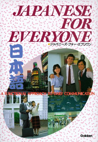 Japanese for Everyone: A Functional Approach to Daily Communications