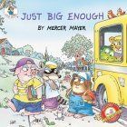 Just Big Enough by Mercer Mayer