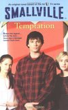 Temptation (Smallville Series for Young Adults, #9)