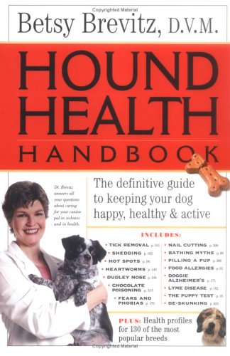 Hound Health Handbook: The Definitive Guide to Keeping Your Dog Happy, Healthy Active