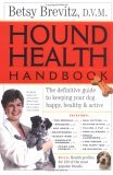 Hound Health Handbook: The Definitive Guide to Keeping Your Dog Happy, Healthy & Active