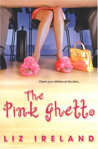 The Pink Ghetto by Liz Ireland