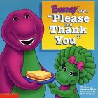 "Barney Says, ""Please & Thank You"""