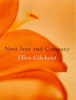 Nora Jane and Company by Ellen Gilchrist