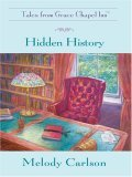 Hidden History (Tales From Grace Chapel Inn, #4)