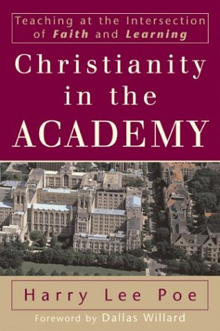 Christianity in the Academy by Harry Lee Poe