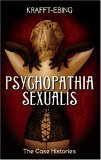 Psychopathia Sexualis: The Case Histories
