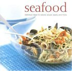 Seafood: Delicious Ideas for Salads, Soups, Pasta, and More