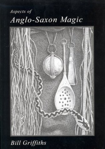 Aspects Of Anglo Saxon Magic by Bill Griffiths
