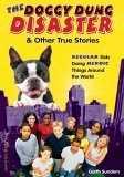 The Doggy Dung Disaster & Other True Stories: Regular Kids Doing Heroic Things Around the World