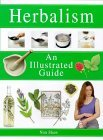 Herbalism: An Illustrated Guide