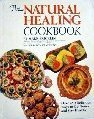The Natural Healing Cookbook: Over 450 Delicious Ways to Get Better and Stay Healthy