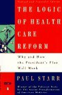 The Logic of Health Care Reform: Why and How the President's Plan Will Work; Revised and Expanded Edition