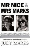Mr Nice and Mrs Marks: Adventures with Howard