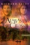 Review The Alabaster Cross PDF by Richard Exley