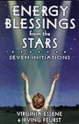 Energy Blessings from the Stars by Virginia Essene