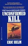 Unconfirmed Kill (Vietnam: Ground Zero #3)
