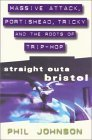 Straight Outa Bristol by Phil Johnson