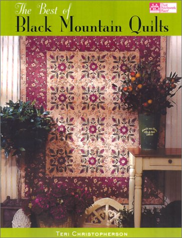 The Best of Black Mountain Quilts by Teri Christopherson
