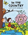 In the Country: A Lift-The-Flap Learning Book
