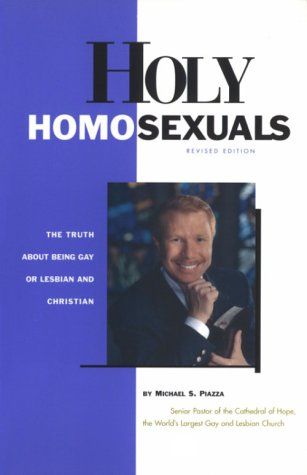 Holy Homosexuals  by Michael S. Piazza