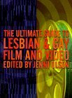 Ultimate Guide to Lesbian & Gay Film and Video by Jenni Olson