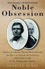 Noble Obsession: Charles Goodyear, Thomas Hancock, And The Race To Unlock The Greatest Industrial Secret Of The      Nineteenth Century