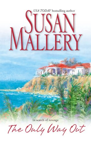 The Only Way Out by Susan Mallery