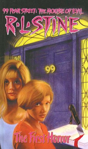 The First Horror (99 Fear Street: The House of Evil #1)