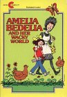 Amelia Bedelia and Her Wacky World by Peggy Parish