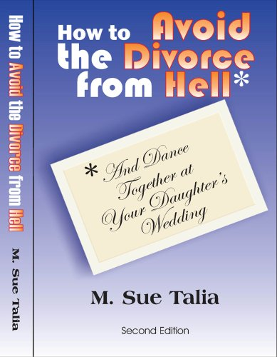 How to Avoid the Divorce from Hell: And Dance Together at Your Daughters Wedding