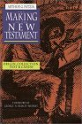 The Making of the New Testament by Arthur G. Patzia