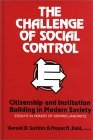 The Challenge of Social Control: Citizenship and Institution Building in Modern Society: Essays in Honor of Morris Janowitz