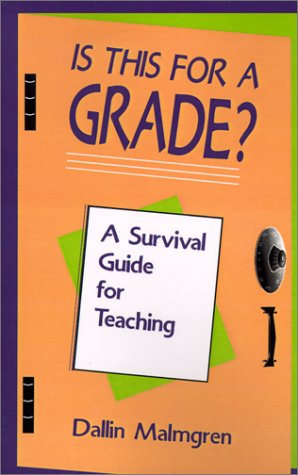 Is This for a Grade?: A Survival Guide for Teaching