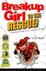 Breakup Girl to the Rescue!: A Superhero's Guide to Love, and Lack Thereof