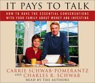 It Pays to Talk: How to Have the Essential Conversations With Your Family About Money and Investing [ABRIDGED]
