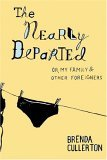 The Nearly Departed: Or, My Family & Other Foreigners