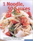 One Noodle-Fifty Sauces: Everyday Pasta