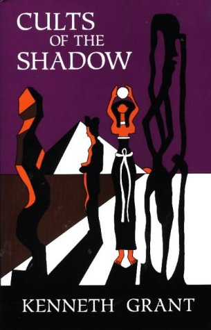 Cults of the Shadow by Kenneth Grant