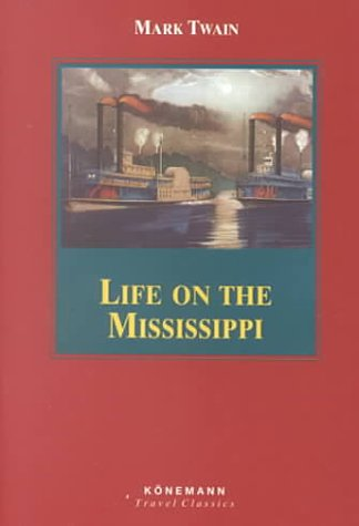 Life on the Mississippi (Konemann Classics)