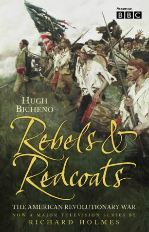 Rebels and Redcoats by Hugh Bicheno