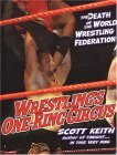Wrestling's One Ring Circus: The Death of the World Wrestling Federation: The Death Of The World Wrestling Federation