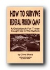 How to Survive Federal Prison Camp