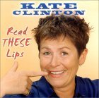 Read These Lips by Kate Clinton