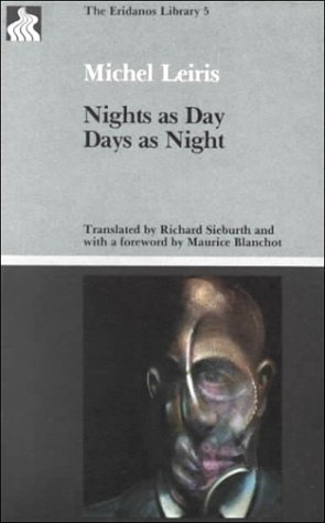 Nights as Day, Days as Night by Michel Leiris