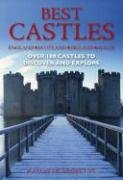 Best Castles: England, Scotland, Ireland, Wales: Over 100 Castles to Discover and Explore