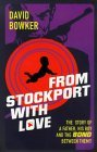 From Stockport with Love