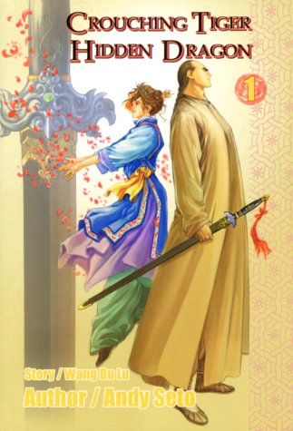 Crouching Tiger, Hidden Dragon, Vol. 1 by Andy Seto